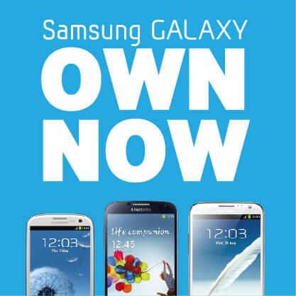 Samsung Galaxy - Own Now